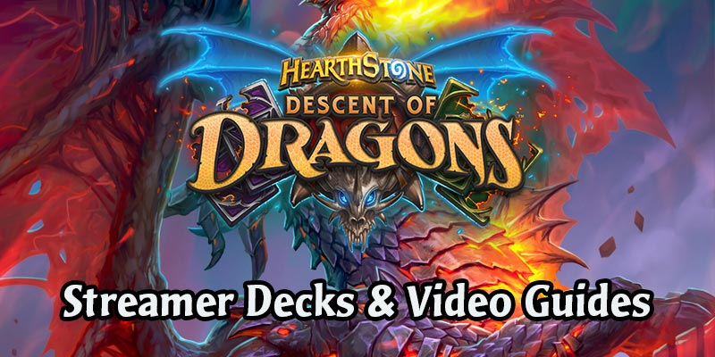 Fun Descent of Dragons Decks From Hearthstone's Streamers