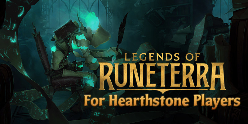 A Guide to Legends of Runeterra for Hearthstone Players