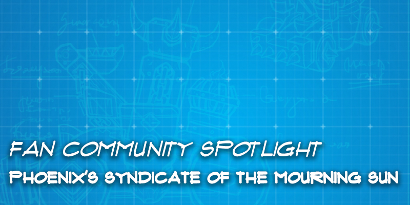 "Fan Community Spotlight - Phoenix's ""Syndicate of the Mourning Sun"""