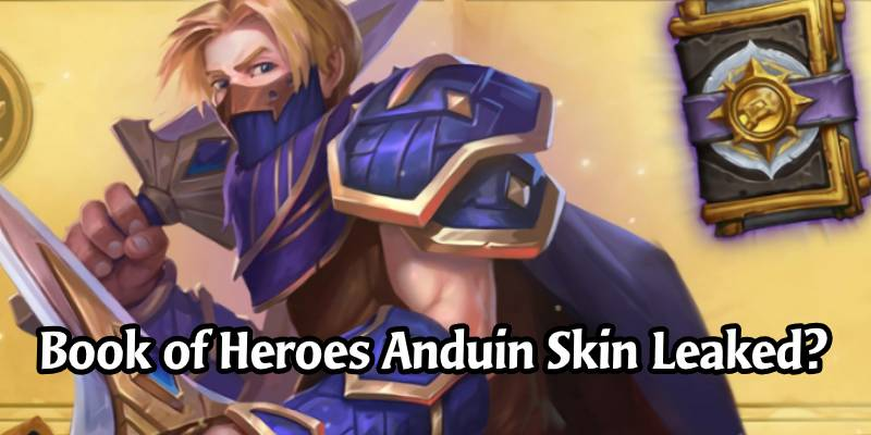 Was the Book of Heroes Anduin Skin Accidentally Leaked?!