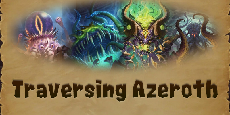 The Old Gods, Masters of Madness - Traversing Azeroth