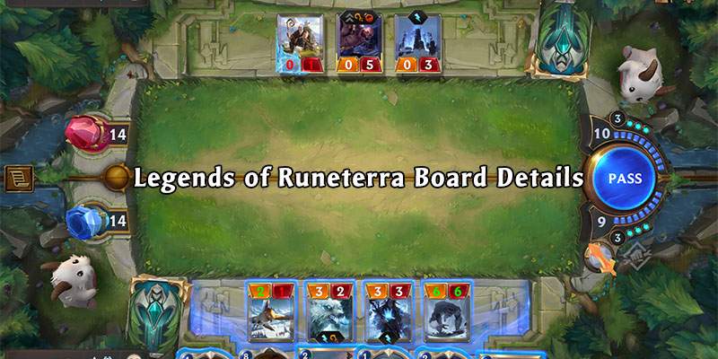 Legends of Runeterra - Board Details