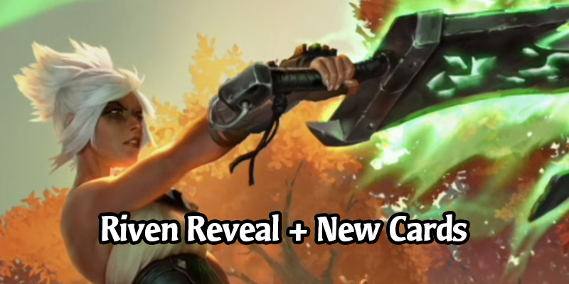 Riven is the Newest Champion Revealed for Legends of Runeterra - New Noxus Cards!