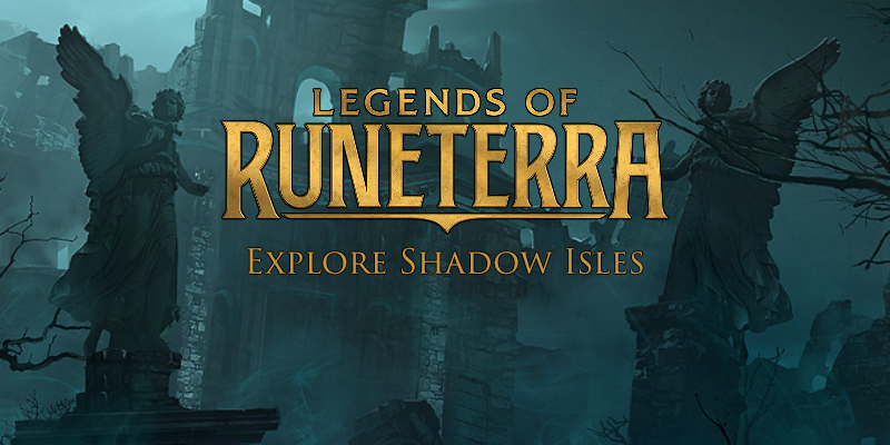 Legends of Runeterra - Explore Shadow Isles
