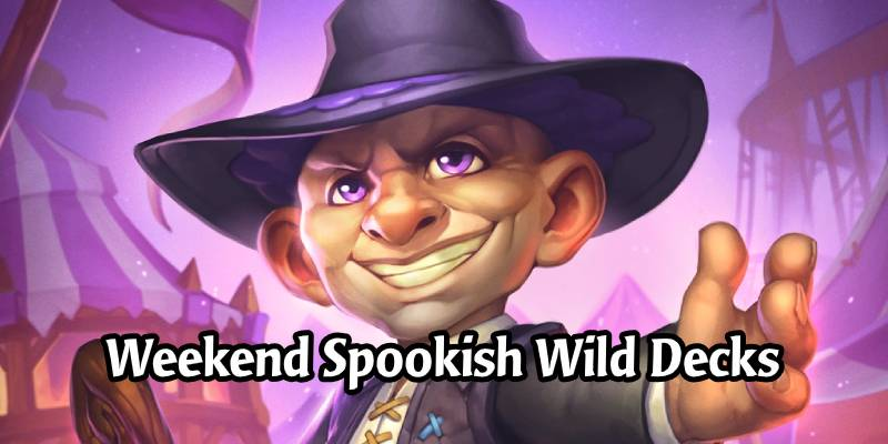A Weekend of (Slightly Spooky) Wild Hearthstone Decks