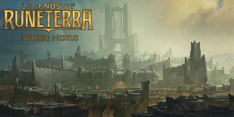 Legends of Runeterra - Explore Noxus