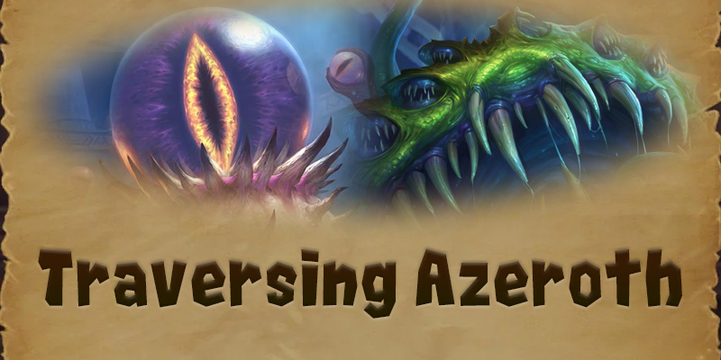 Traversing Azeroth - The Old Gods, Chapter 2