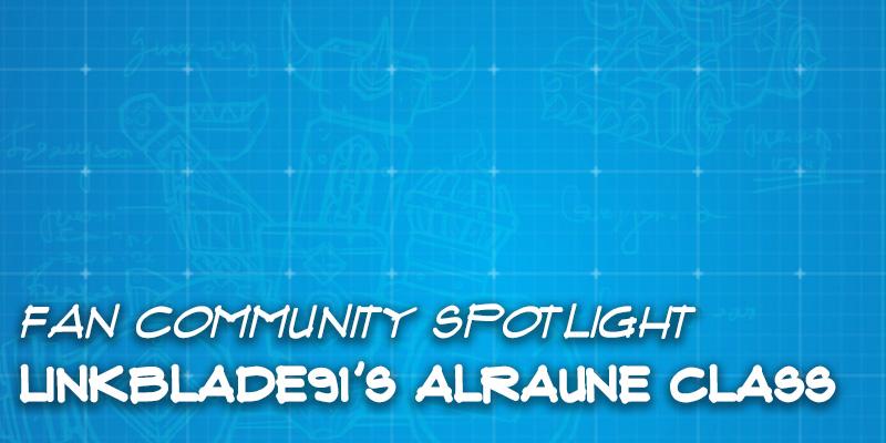 Fan Community Spotlight - Linkblade91's Alraune Class