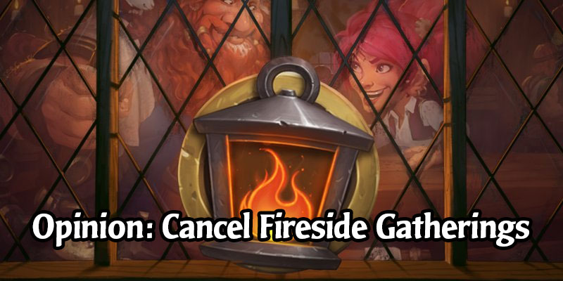 Dear Blizzard, Please Reconsider Fireside Gatherings for the Upcoming Expansion Launch