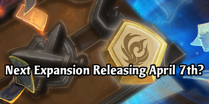 Possible Release Date for the Upcoming Hearthstone Expansion Leaked? Eyes On April 7th