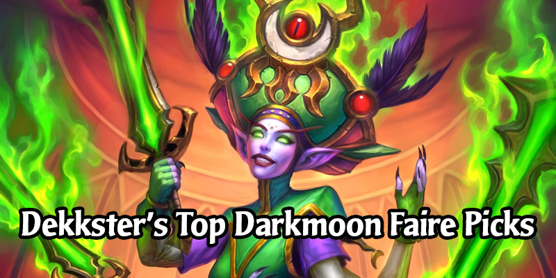 Dekkster's Top 5 Hearthstone Pro Deck Picks for Madness at the Darkmoon Faire