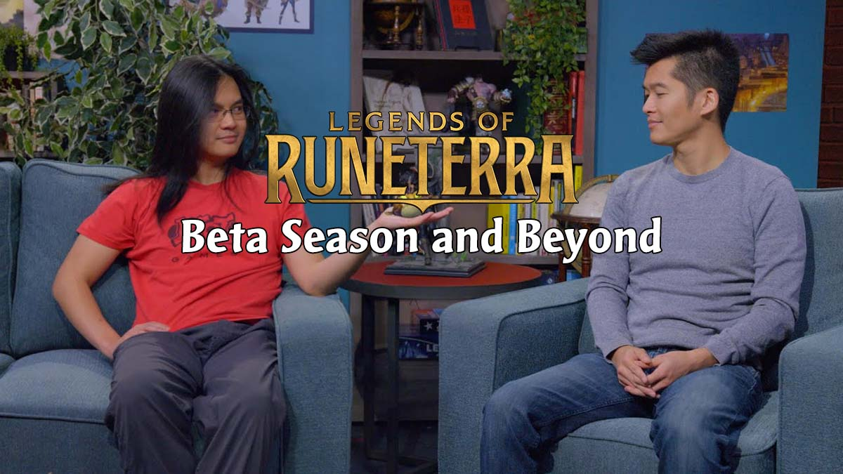 Legends of Runeterra - Beta Season and Beyond