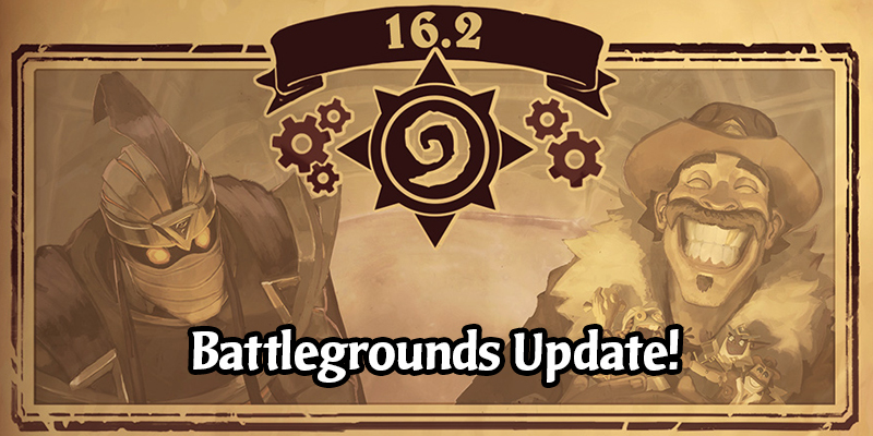 Hearthstone 16.2 Battlegrounds Update - New Heroes, Minion Changes And More!