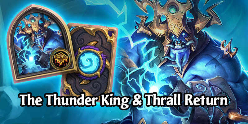 The Thunder King Shaman Hero + Stolen Thunder Card Back and Thrall Card Back Are Now Available in the Hearthstone Shop