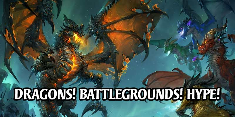 Dragons Have Made Their Grand Entrance into Hearthstone's Battlegrounds! 7 New Heroes, 18 New Cards, and More!