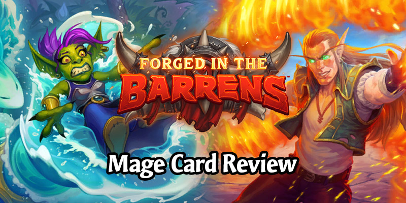 Reviewing Hearthstone's New Mage Cards Arriving in Forged in the Barrens