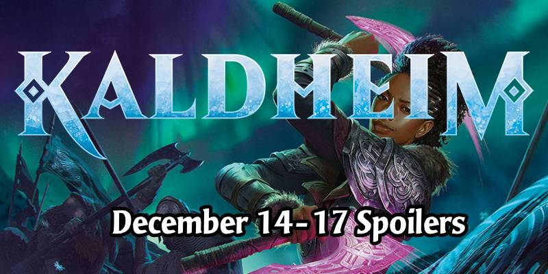 Kaldheim Card Spoilers for December 14-17 - 30 New Cards and Counting