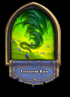 Felstorm Run Card Image