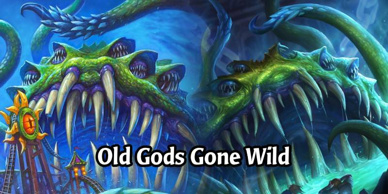 A Wild Hearthstone Weekend Featuring The Old Gods! 5 Great Community Decks