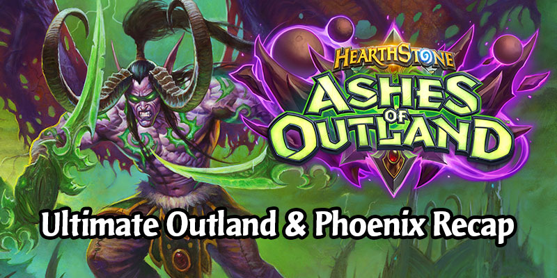 The Ultimate Ashes of Outland & Year of the Phoenix Recap