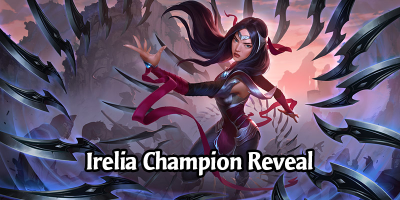 Irelia Champion & 2 New Ionia Cards for Runeterra's Guardians of the Ancient Expansion Revealed!