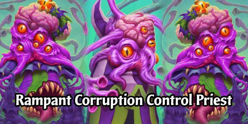 Rampant Corruption Control Priest Deck List & Guide - Memes and Dreams #5