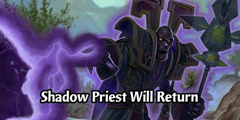 Hearthstone's Shadow Priest Is Returning! A Different Direction for the Community Favourite