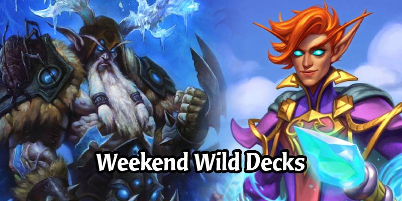 Weekend Wild Hearthstone Decks - Taunt Druid, Quest Rogue, Freeze Mage, and More!