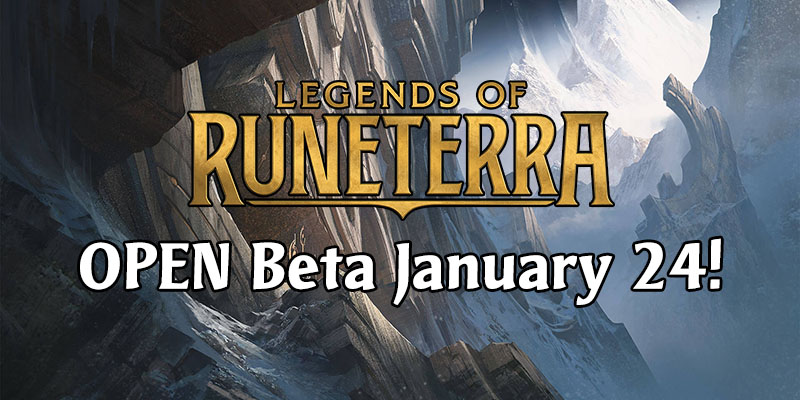 Legends of Runeterra - Open Beta Starts January 24