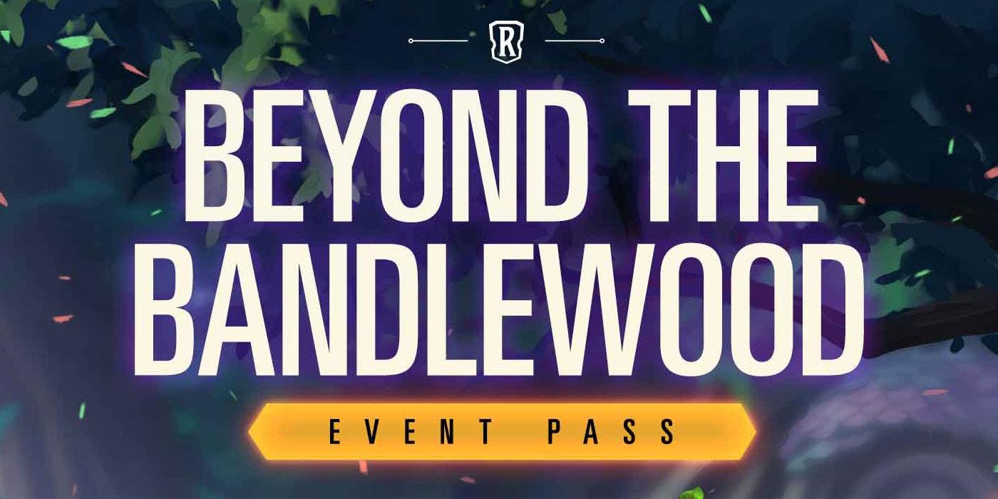 Details on Runeterra's Beyond the Bandlewood Event Pass - All Level Unlocks