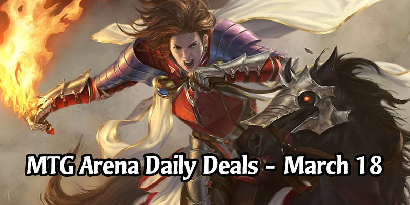 Daily Store Deals in MTG Arena for March 18, 2020 - 50% Off Syr Gwyn, Hero of Ashvale