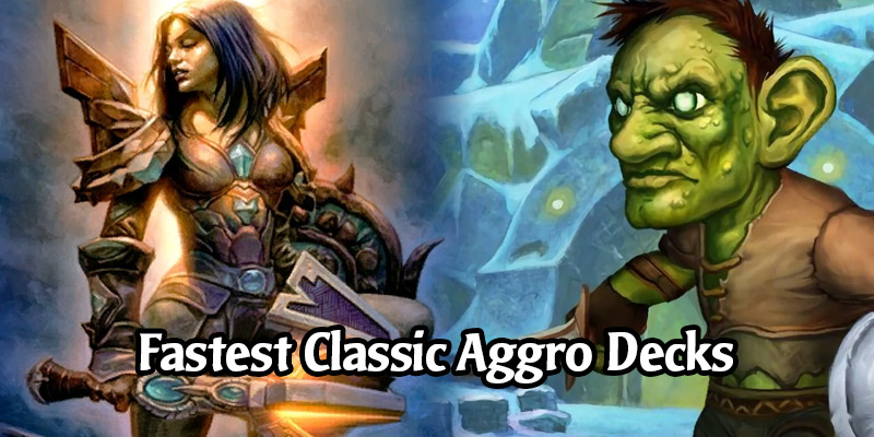 No Time for Games? Fastest Aggro Decks for Hearthstone's Classic Format