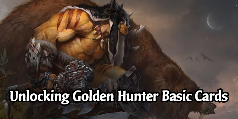 How to Unlock All the Golden Hunter Basic Cards