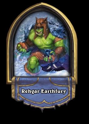 Rehgar Earthfury Card Image