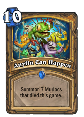 Anyfin Can Happen Card Image