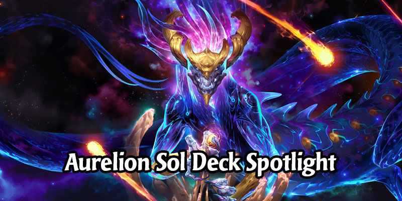 Bow Before These 6 Magnificent Aurelion Sol Decks to Take to Runeterra's Ladder