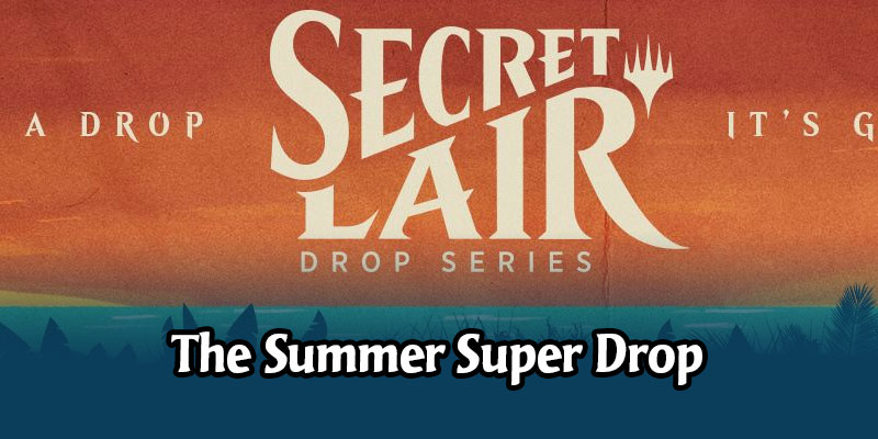 The Summer Superdrop Secret Lair is Live! Details on the MTG Arena Sleeves Available