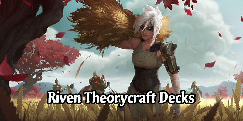 5 Riven Theorycraft Decks to Try on Day 1 of the New Runeterra Expansion