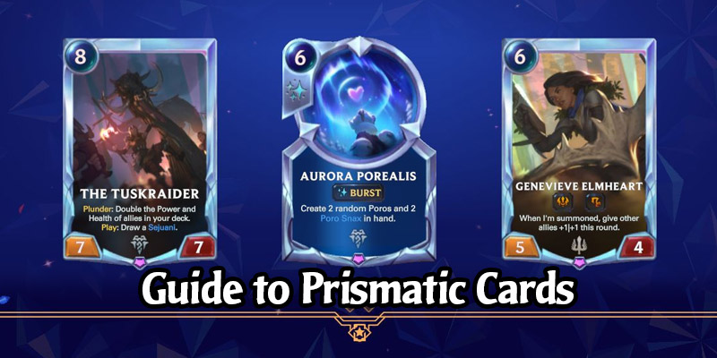 Everything You Need to Know About Runeterra's Prismatic Cards