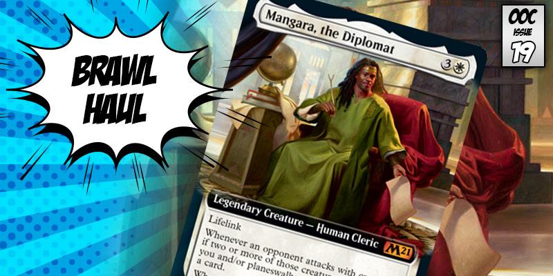 Brawl Haul - Drawing Cards & Taking Names with Mangara, the Diplomat