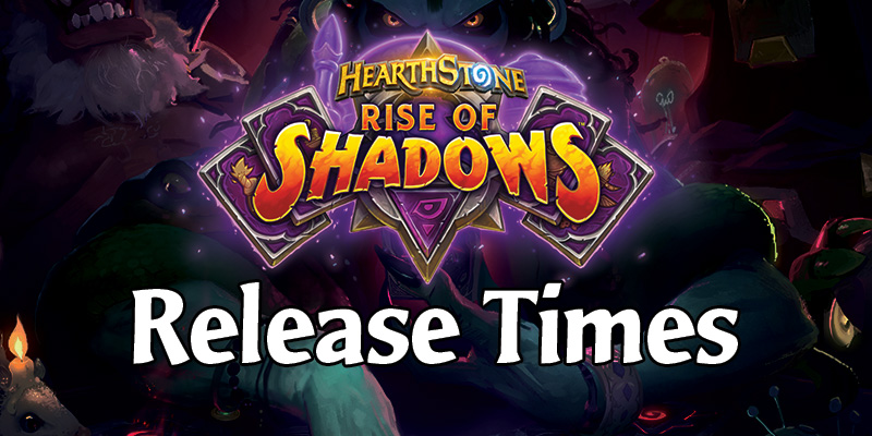 Official Release Times for Rise of Shadows Are Here!