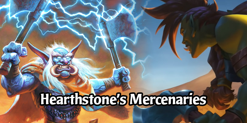 Meet the Mercenaries - All of Hearthstone's 10 Fresh Characters For Year of the Gryphon