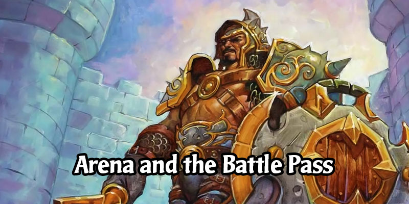 The Arena Will Keep Separate Rewards From Hearthstone's Battle Pass