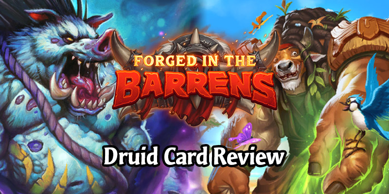 Reviewing Hearthstone's New Druid Cards Arriving in Forged in the Barrens