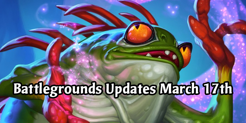 Hearthstone Battlegrounds Update March 17th - New Heroes In, Old Heroes Out, Minion Updates