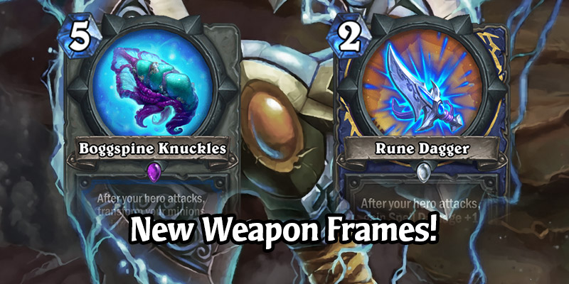 Hearthstone Gets New Weapon Frames in Today's Update! Class Weapons Have Never Looked Better - See Frames for All 10 Classes