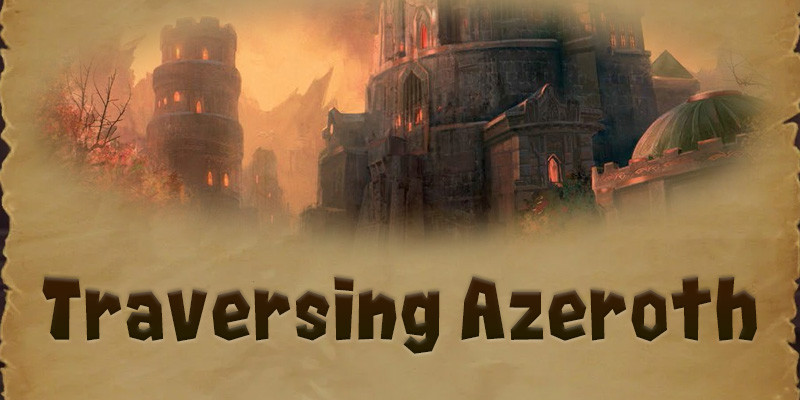 Traversing Azeroth - The Tower of Karazhan