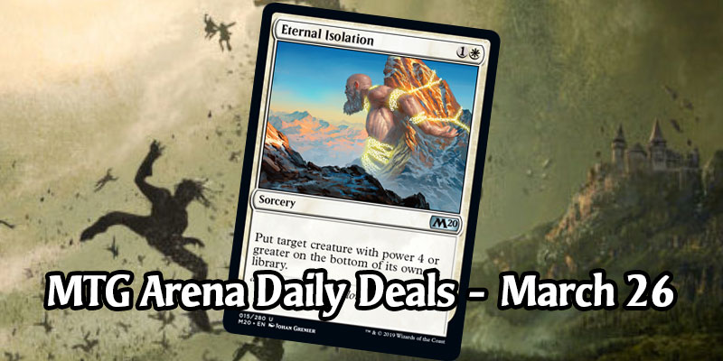 Daily Store Deals in MTG Arena for March 26, 2020 - 75% Off Eternal Isolation