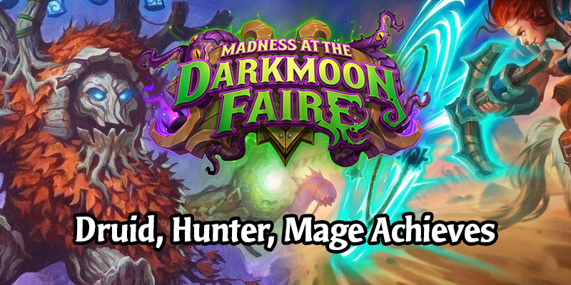 Get That XP! Finish Your Druid, Hunter, and Mage Darkmoon Faire Achievements With These Decks