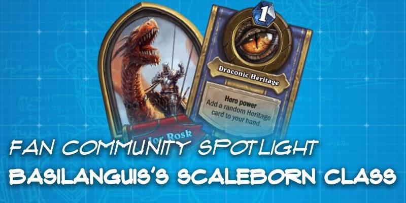 BasilAnguis's Custom Scaleborn Class - Hearthstone Fan Community Spotlight
